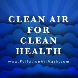 Clean Air for Clean Health - www.PollutionAirMask.com